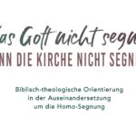 """""""Was Gott nicht segnet, kann die Kirche nicht segnen"""" - Alternative Handreichung für Kirchengemeinderäte"""