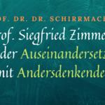 Prof. Siegfried Zimmers Stil der Auseinandersetzung mit Andersdenkenden