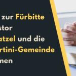 Aufruf zur Fürbitte für Pastor Olaf Latzel  und die St. Martini-Gemeinde in Bremen
