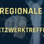 Sieben regionale Netzwerktreffen für den Herbst 2020
