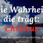 Die Wahrheit, die trägt: Christus