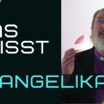 Was heißt evangelikal?