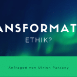 Transformative Ethik?
