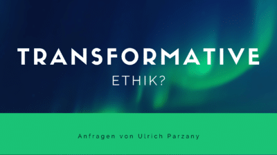Transformative Ethik