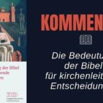 """""""Die Bedeutung der Bibel für kirchenleitende Entscheidungen"""""""